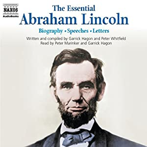 The Essential Abraham Lincoln | [Abraham Lincoln]