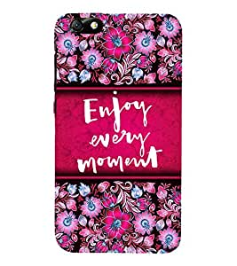Enjoy Every Moment 3D Hard Polycarbonate Designer Back Case Cover for Huawei Honor 4X :: Huawei Glory Play 4X