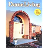 Dome Living : A Creative Guide For Planning Your Monolithic Dream Home ~ Freda Grones