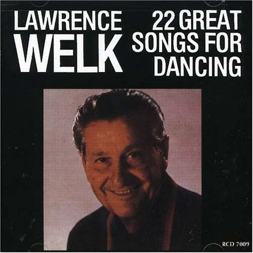 22 Great Songs for Dancing by Lawrence Welk