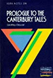 """York Notes on Geoffrey Chaucer's """"Prologue to the Canterbury Tales"""" (Longman Literature Guides) (0582022983) by Alexander, Michael"""