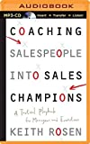 img - for Coaching Salespeople Into Sales Champions: A Tactical Playbook for Managers and Executives by Keith Rosen (2014-09-16) book / textbook / text book