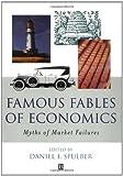 Famous Fables of Economics: Myths of Market Failures