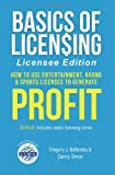 img - for Basics of Licensing: Licensee Edition: How to Use Entertainment, Brand & Sports Licenses to Generate Profit book / textbook / text book