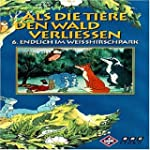 Als die Tiere den Wald verlieen 6: E...