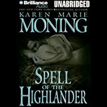 Spell of the Highlander: The Highlander Series, Book 7 (       UNABRIDGED) by Karen Marie Moning Narrated by Phil Gigante
