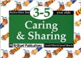 Caring and Sharing: Activities for 3-5 Year Olds (1897675232) by Morris, Janet