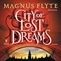 City of Lost Dreams: A Novel Audiobook by Magnus Flyte Narrated by Natalie Gold