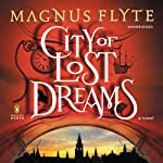City of Lost Dreams: A Novel | Magnus Flyte