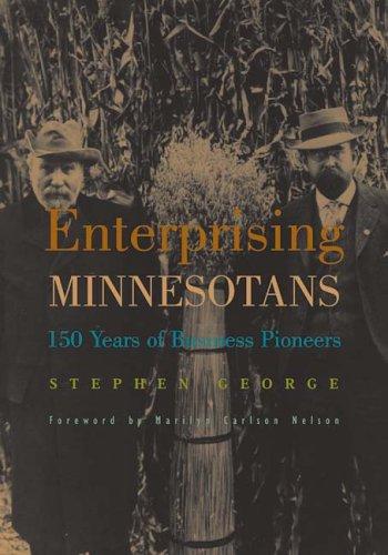 Enterprising Minnesotans: 150 Years of Business Pioneers