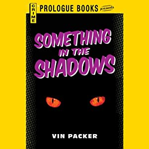 Something in the Shadows | [Vin Packer]