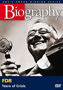 Biography: FDR - Years of Crisis