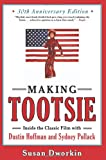 Making Tootsie: Inside the Classic Film with Dustin Hoffman and Sydney Pollack (Shooting Script)