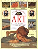 A Child's Book of Art : Great Pictures, First Words (1564582035) by Micklethwait, Lucy
