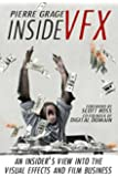 Inside VFX: An Insider's View Into The Visual Effects And Film Business (English Edition)
