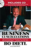 Business Lunchatations: How an Everyday Guy Became One of America's Most Colorful CEOs...andHow You Can, Too! (1596090537) by Bo Dietl