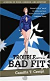 The Trouble With a Bad Fit: A Novel of Food, Fashion, and Mystery