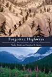 img - for Forgotten Highways: Wilderness Journeys Down the Historic Trails of the Canadian Rockies book / textbook / text book