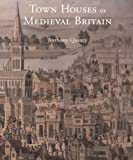 Town houses of medieval Britain /