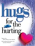 img - for Hugs for the Hurting: Stories, Sayings, and Scriptures to Encourage and Inspire book / textbook / text book