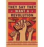 img - for They Say They Want a Revolution : What Marketers Need to Know as Consumers Take Control(Paperback) - 2003 Edition book / textbook / text book
