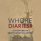 Whore Diaries II: Adventures in Independent Escorting | Tara Burns