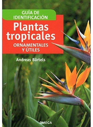 plantas-tropicales-ornamentales-y-utiles-guias-del-naturalista-plantas-con-flores