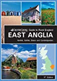 East Anglia: Norfolk, Suffolk, Essex and Cambridgeshire. (Country Living Guide to Rural England)
