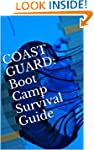 COAST GUARD: Boot Camp Survival Guide