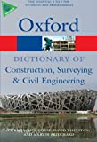 A Dictionary of Construction, Surveying, and Civil Engineering (Oxford Paperback Reference)