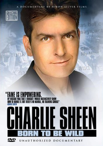 Charlie Sheen: Born to Be Wild [DVD] [Import]