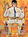 R�ussir l'oral d'allemand: Concours,...