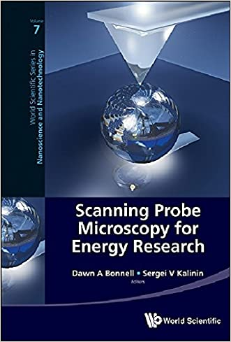 Scanning Probe Microscopy for Energy Research (World Scientific Series in Nanoscience and Nanotechnology)
