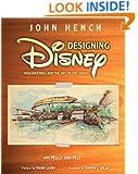 Designing Disney (A Walt Disney Imagineering Book)
