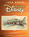 Designing Disney (A Walt Disney Imagineering Book)