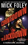 Countdown to Lockdown: A Hardcore Jou...
