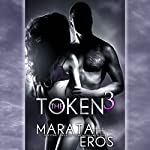The Token 3 | Marata Eros