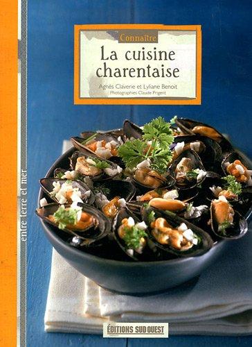 Connaitre la charente maritime agnes claverie sud ouest - Editions sud ouest cuisine ...