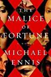 The Malice of Fortune by Ennis, Michael (2012) Hardcover