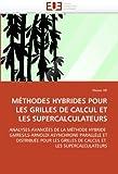echange, troc Haiwu He - Methodes Hybrides Pour Les Grilles de Calcul Et Les Supercalculateurs