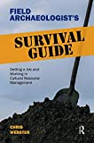 "BOOKS RECEIVED: Chris Webster, ""Field Archaeologist's Survival Guide: Getting a Job and Working in Cultural Resource Management"" (Left Coast Press, 2014)"