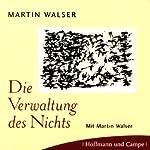 Die Verwaltung des Nichts | Martin Walser