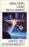 Days of Atonement (0586213864) by Williams, Walter Jon