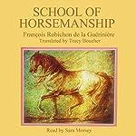 School of Horsemanship | Francois Robichon de la Gueriniere