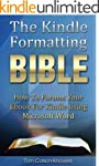 The Kindle Formatting Bible: How To F...