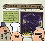 Keep It Unreal (10th Anniversary) Mr. Scruff