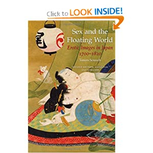 Sex and the Floating World: Erotic Images in Japan 1700-1820 - Second Edition by Timon Screech