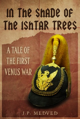 in-the-shade-of-the-ishtar-trees-a-tale-of-the-first-venus-war-a-steampunk-short-story