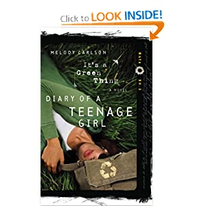 "It""s a Green Thing (Diary of a Teenage Girl: Maya, Book 2) Melody Carlson"