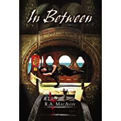 In Between by R. A. MacAvoy